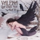 VALEKA - The Dark Side: Act V