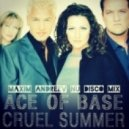Ace Of Base - Cruel Summer (Maxim Andreev Nu Disco Mix)