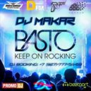 Basto - Keep On Rocking' (DJ Makar Remix)