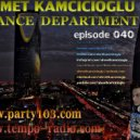 Ahmet Kamcicioglu - Trance Department Episode 040
