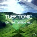 Tube Tonic - On the Green Hill (Mason Tyler Remix)