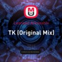 Leoneed Arkooshin - TK (Original Mix)