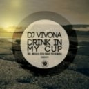 Dj Vivona - Drink In My Cup (House Club Mix)