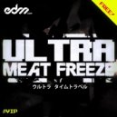Mord Fustang - Ultra Meat Freeze (VIP) (Original mix)