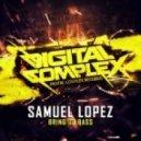 Samuel Lopez - Bring Up Bass