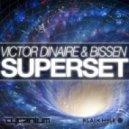 Victor Dinaire & Bissen - Superset (Original Mix)