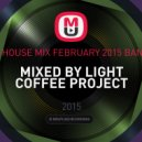 Light Coffee Project - Tech House Mix February 2015 Bangers