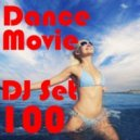 "Dance Movie # 100 - DJ Set Dance of ""Movie Disco"" facebook page mixed by Max. (DJ Set)"