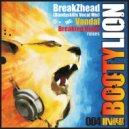 BreakZhead  - Bootylion (Vandal Remix)