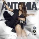 Antonia - Chica Loca (Radio Edit)
