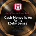Zeky Sensei Feat. B.G.  - Cash Money Is An Army (Zeky Sensei Remix)