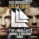Sick Individuals - Lost & Found (Ganniel & Rockdrop Remix)