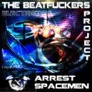 The Beatfuckers Project - Arrest (Original Mix)