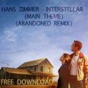 Hans Zimmer - Interstellar (Abandoned Remix)