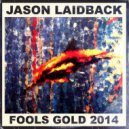 Jason Laidback - Fools Gold (Original Mix)