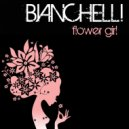 Bianchelli - Flower Girl