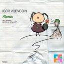 Igor Voevodin - Atomic (Pete K Remix)
