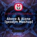 DJ Borra & Max Dahlhaus - Above & Alone (geodjm Mashup)