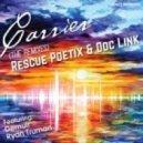 Rescue Poetix, Doc Link, Demuir - Carrier (Demuir's Inside You Edit)