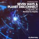 Seven Ways & Planet Disconnect - Creator (Hopeku Remix)