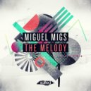 Miguel Migs - The Melody (Original Mix)