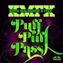 DJ Fixx, Keith Mackenzie - Puff Puff Pass (Original Mix)