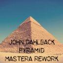John Dahlback - Pyramid (MasterA rework)