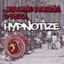 Jerome Robins & Reza - Hypnotize