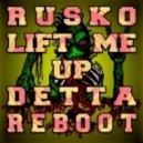 Rusko - Lift Me Up (Detta Reboot)