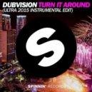 DubVision - Turn It Around (Ultra 2015 Instrumental Edit)