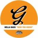 Hella Bass - Now You Know (Original mix)