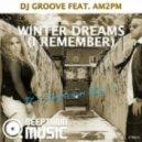 DJ Groove, AM2PM - Winter Dreams (I Remember) (AM2PM Club Mix)