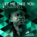 Chappell - Let Me Take You (Original Mix)