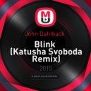 John Dahlback  - Blink (Katusha Svoboda Remix)