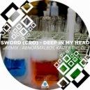 Sword (Cro) - Deep in My Head