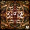 La Tartine - Got Me (Original mix)