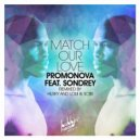 Promonova, Loui & Scibi feat. Sondrey - Match Our Love  (Loui & Scibi Remix)