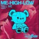 Me-High-Low - Tell Me  (Original mix)
