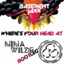 Basement Jaxx - Where's Your Head At (Nina Wilde Remix)