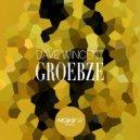Dave Wincent - Groebze (Original Mix)