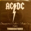 AC/DC - Thunderstruck  (Champions Of Justice & Sullivan King Remix)