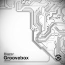 Blazer - Groovebox (Original Mix)