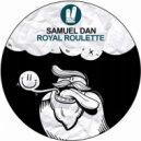 Samuel Dan - Royal Roulette (Original Mix)