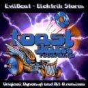 EvilBeat - Elektrik Storm (Dynomyt Remix)