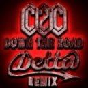 C2C - Down The Road (Detta Remix)