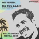 Wiz Khalifa feat. Charlie Puth - See You Again (Hella & Stisema Tropical Remix)
