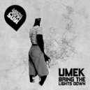 UMEK - Bring The Lights Down (Original Mix)