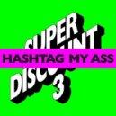 Etienne de Crécy - Hashtag My Ass