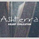 Ashterra - Asleep Civilization (Night Mix)