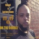 Rasul & Lucius Lowe - On The Double (Hood Natives Kasi Club Vocal Mix)